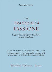 la tranquilla passione di Corrado Pensa, meditazione e consapevolezza